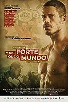 Image of Mais Forte que o Mundo: A História de José Aldo