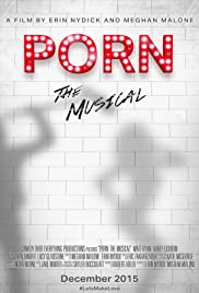 Porn: The Musical (2015) - Short, Comedy, Musical, Romance.