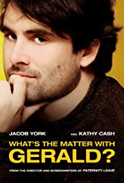 What's the Matter with Gerald? (2016) Poster - Movie Forum, Cast, Reviews