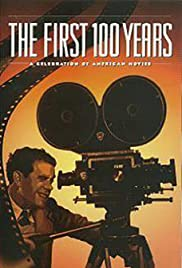 The First 100 Years: A Celebration of American Movies (1995) Poster - Movie Forum, Cast, Reviews