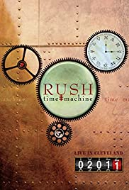Rush: Time Machine 2011: Live in Cleveland (2011) Poster - Movie Forum, Cast, Reviews