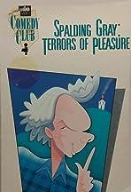 Spalding Gray: Terrors of Pleasure