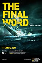 Image of Titanic: The Final Word with James Cameron
