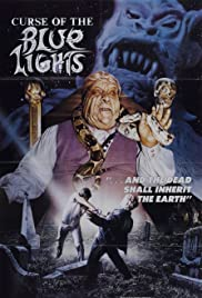 Curse of the Blue Lights (1988) Poster - Movie Forum, Cast, Reviews