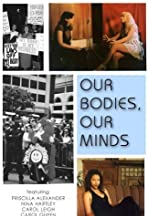 Our Bodies, Our Minds