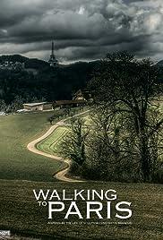 Walking to Paris(2018) Poster - Movie Forum, Cast, Reviews