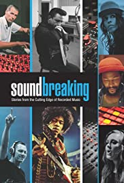 Soundbreaking: Stories from the Cutting Edge of Recorded Music Poster - TV Show Forum, Cast, Reviews