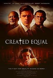 Created Equal(2017) Poster - Movie Forum, Cast, Reviews