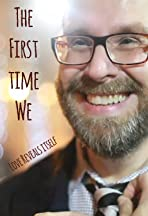 The First Time We