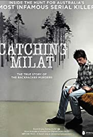 Catching Milat Poster - TV Show Forum, Cast, Reviews