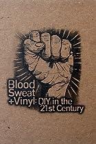 Image of Blood, Sweat + Vinyl: DIY in the 21st Century