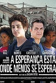 A Esperança Está Onde Menos Se Espera(2009) Poster - Movie Forum, Cast, Reviews