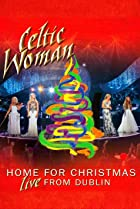 Image of Celtic Woman: Home for Christmas - Live from Dublin