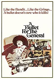 A Bullet for the General (1967) Poster - Movie Forum, Cast, Reviews