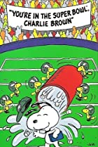 Image of You're in the Super Bowl, Charlie Brown!