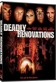 Deadly Renovations (2010) Poster - Movie Forum, Cast, Reviews