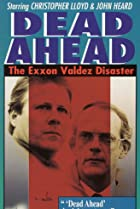 Image of Dead Ahead: The Exxon Valdez Disaster