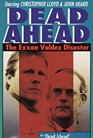 Dead Ahead: The Exxon Valdez Disaster Poster