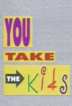 You Take the Kids