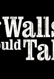 If Walls Could Talk... Poster