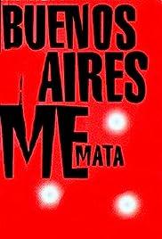 Buenos Aires me mata Poster