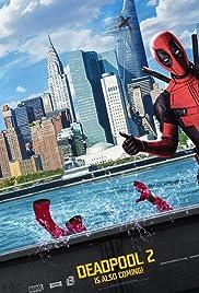 Deadpool 2(2018) Poster - Movie Forum, Cast, Reviews