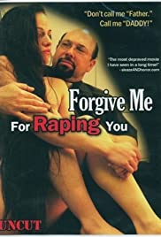 Forgive Me for Raping You (2010) Poster - Movie Forum, Cast, Reviews