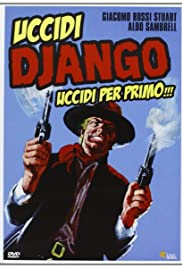 Kill Django... Kill First Poster