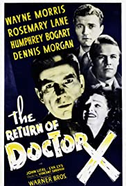The Return of Doctor X (1939) Poster - Movie Forum, Cast, Reviews
