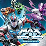 Max Steel Turbo Team Fusion Tek(2016)