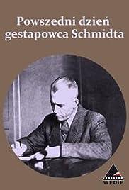 Powszedni dzien gestapowca Schmidta Poster