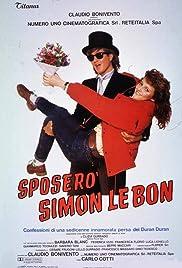 Sposerò Simon Le Bon - Confessioni di una sedicenne innamorata persa dei Duran Duran Poster