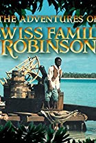 Image of The Adventures of Swiss Family Robinson