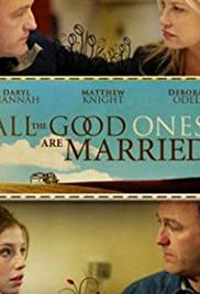 All the Good Ones Are Married (2007) Poster - Movie Forum, Cast, Reviews