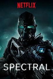 Spectral(2016) Poster - Movie Forum, Cast, Reviews