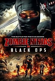 Zombie Ninjas vs Black Ops(2015) Poster - Movie Forum, Cast, Reviews