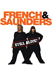French & Saunders Still Alive Poster