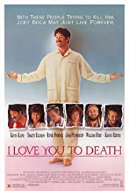 I Love You to Death (1990) Poster - Movie Forum, Cast, Reviews