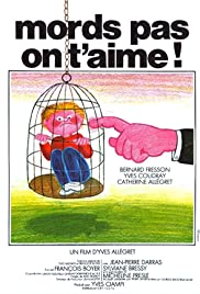 Mords pas, on t'aime! Poster