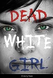 Dead White Girl Poster