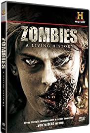 Zombies: A Living History (2011) Poster - Movie Forum, Cast, Reviews