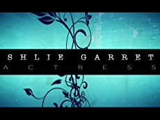 Ashlie Garrett / Actor Reel