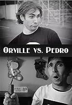 Orville Vs. Pedro