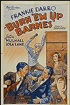 Image of Burn 'Em Up Barnes