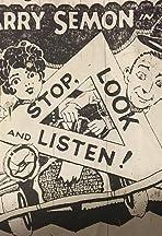 Stop, Look and Listen