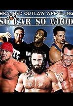 Branded Outlaw Wrestling: So Far So Good