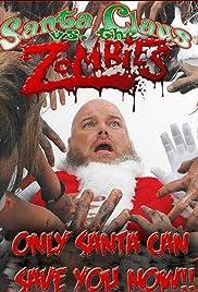 Santa Claus Versus the Zombies(2010) Poster - Movie Forum, Cast, Reviews