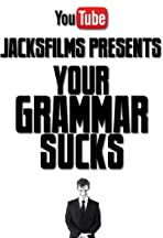 Your Grammar Sucks