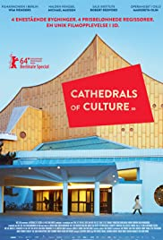Cathedrals of Culture (2014) Poster - Movie Forum, Cast, Reviews
