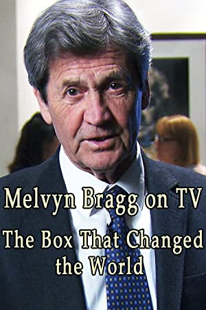 Melvyn Bragg on TV: The Box That Changed the World (2017)